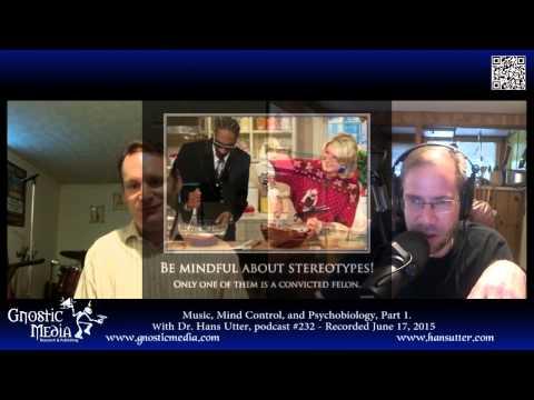 """Dr. Hans Utter – """"Music, Mind Control, and Psychobiology, Pt. 1"""" – #232"""