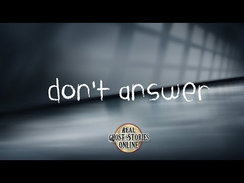Don't Answer | Ghost Stories, Paranormal, Supernatural, Hauntings, Horror