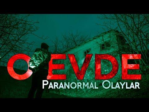 O EVDE BİR GECE – Paranormal Olaylar
