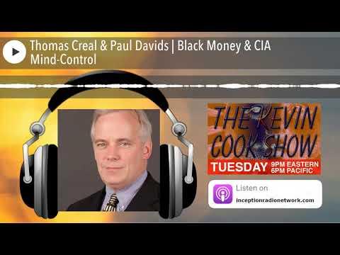 Thomas Creal & Paul Davids | Black Money & CIA Mind-Control