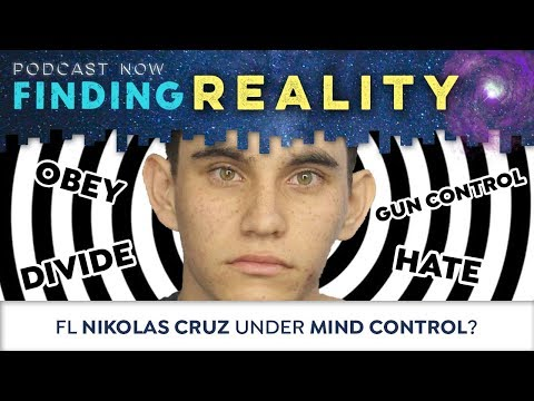 Was Florida Nikolas Cruz under Mind Control? – Finding Reality Ep 2