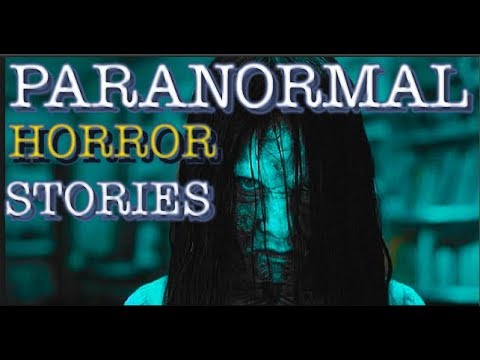 15 TRUE Terrifying PARANORMAL Stories | (Scary Stories)