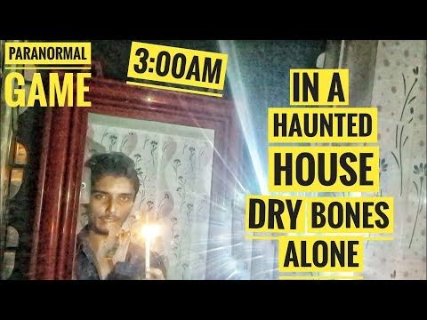 | PLAYING PARANORMAL GAME DRY BONES ALONE IN A HAUNTED HOUSE AT 3:00AM GONE HORRIBLY WRONG |