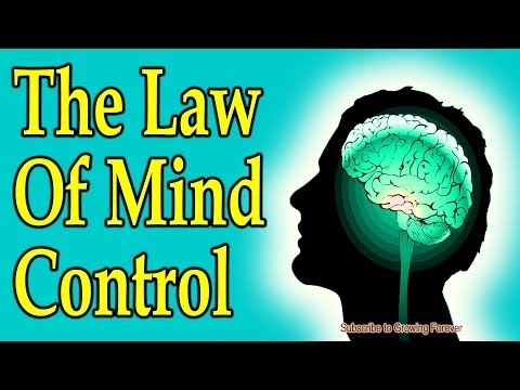 The Law Of Mind Control.  (Subconscious Mind Power, Law of Attraction)
