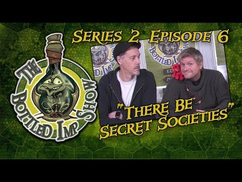"The Bottled Imp Show: ""There be Secret Societies!"""