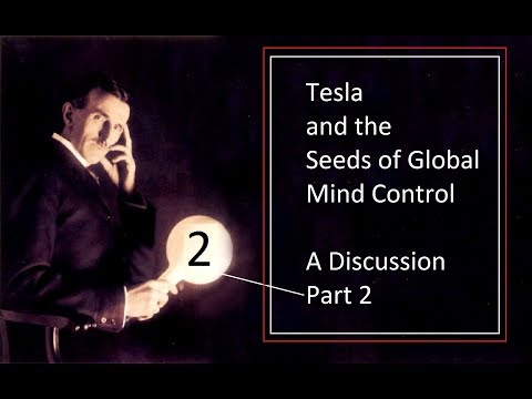 Tesla and the Seeds of Global Mind Control – Part 2
