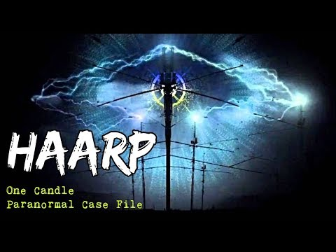 HAARP – One Candle Paranormal Case File