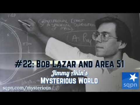 Bob Lazar and Area 51 – Jimmy Akin's Mysterious World
