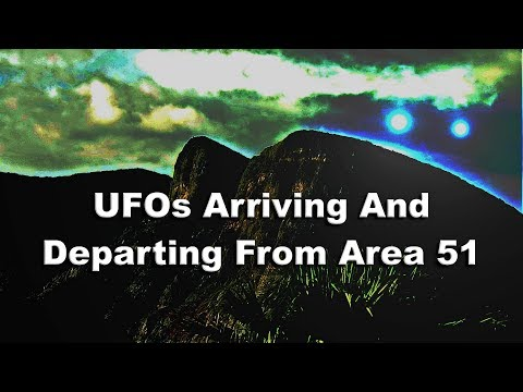 UFOs Arriving And Departing From Area 51