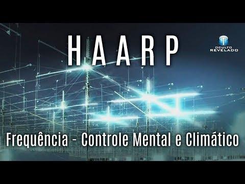 HAARP – Frequência – Controle Mental e Climático