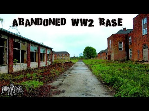 The Abandoned (& Haunted) WW2 Army Base | THE PARANORMAL FILES