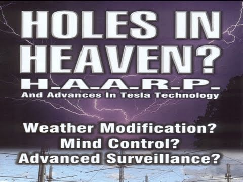 HOLES IN HEAVEN: HAARP and Advances In Tesla Technology – FEATURE