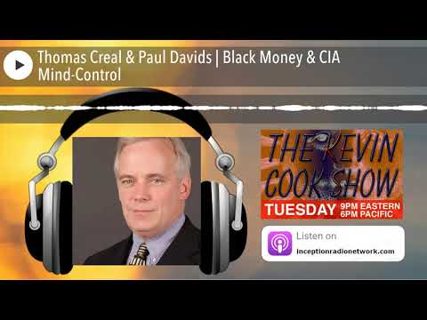 Thomas Creal & Paul Davids | Black Money & CIA Mind-Control