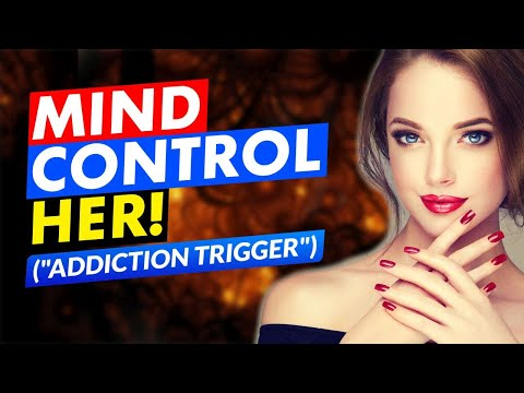 "🔴 How To Mind Control Someone To Love You (The ""ADDICTION TRIGGER"")"