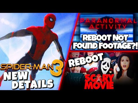 Spider-Man 3, Paranormal Activity, Scary Movie Reboot & MORE!!