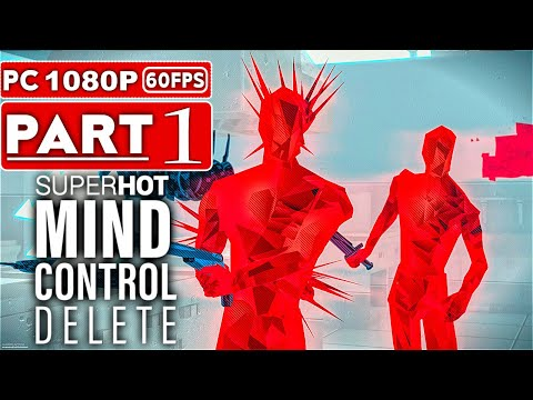 SUPERHOT MIND CONTROL DELETE Gameplay Walkthrough Part 1 [1080P HD 60FPS PC] – No Commentary