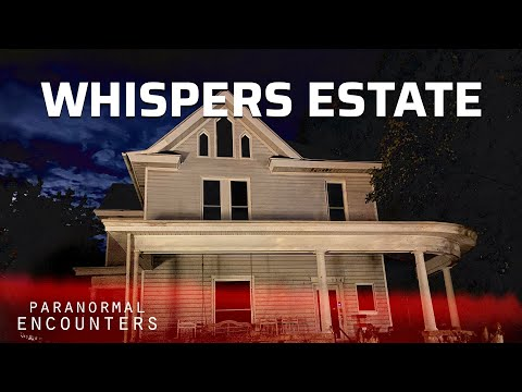 Whispers Estate | Paranormal Encounters | S03E01